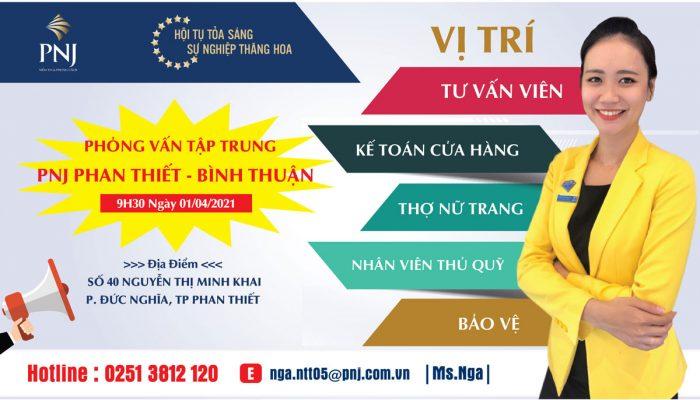 PNJ Phan Thiết thông báo tuyển dụng nhiều vị trí và phỏng vấn tập trung